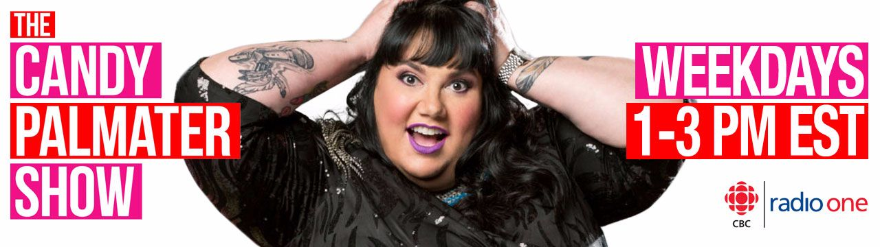 The Candy Palmater Show on CBC Radio One, weekdays 1-3 pm EST